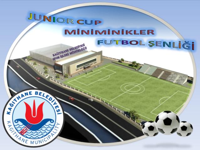 Kağıthane Junior Cup Miniminik Futbol Turnuvası