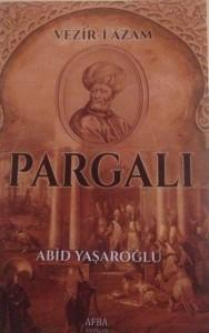 Pargalı İbrahim-Abid Yaşaroğlu