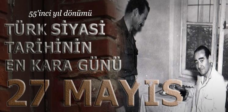 Demokrasinin Kara Lekesi 27 Mayıs