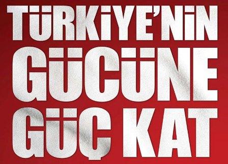 Genel Seçime Doğru-turkiyenin-gucune-guc-kat