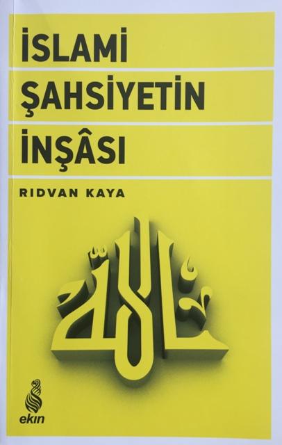 İslami Şahsiyetin İnşâsı-Rıdvan Kaya